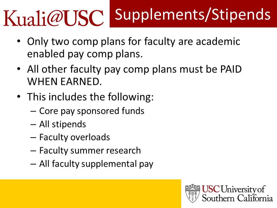Supplements/Stipends Only two comp plans for faculty are academic enabled pay comp plans.