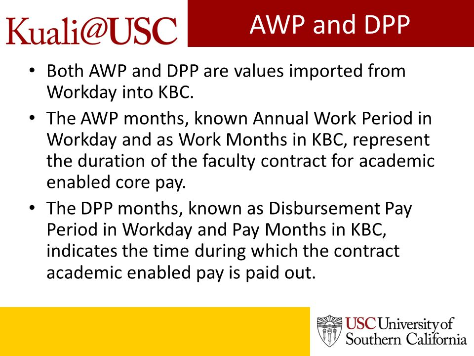 AWP/DPP= 9/12 If AWP is 9 and DPP is 12, then… Workday and KBC use different monthly rates to calculate the same total pay for this situation.