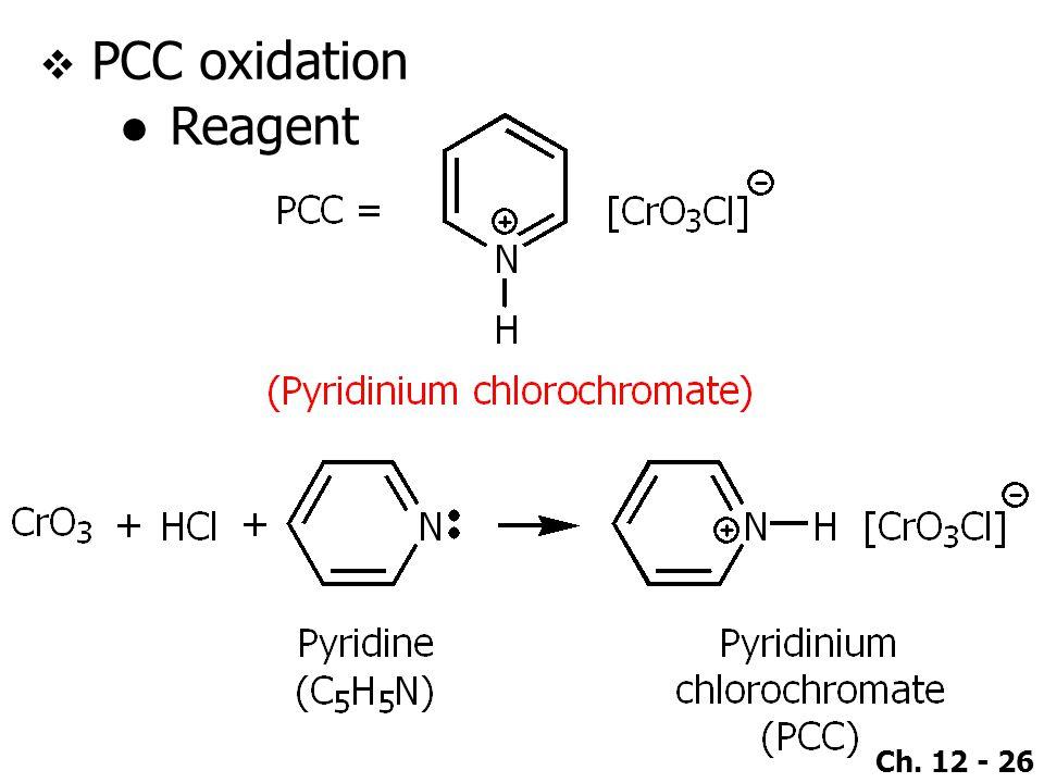 Ch. 12 - 26  PCC oxidation ●Reagent