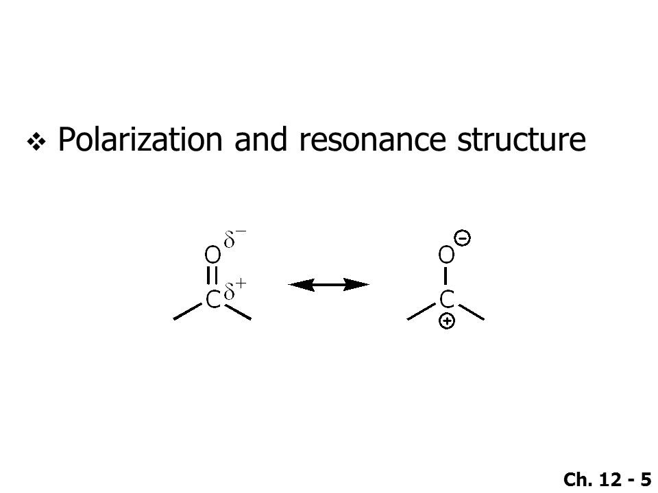 Ch. 12 - 5  Polarization and resonance structure