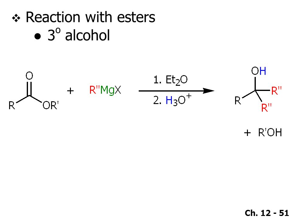 Ch. 12 - 51  Reaction with esters ●3 o alcohol