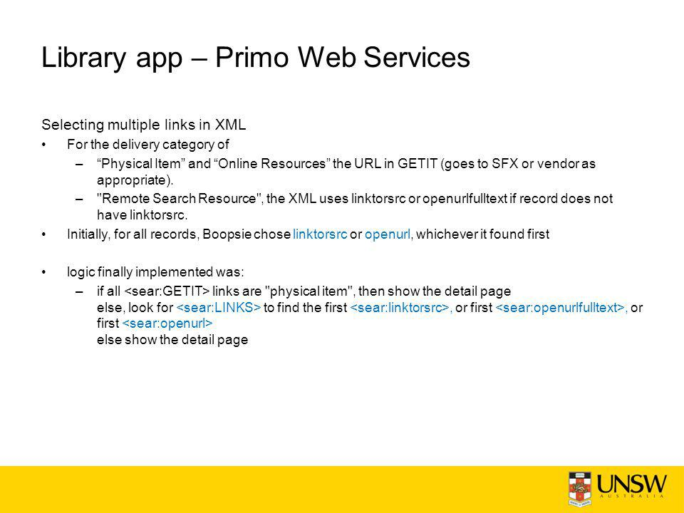 "Library app – Primo Web Services Selecting multiple links in XML For the delivery category of –""Physical Item"" and ""Online Resources"" the URL in GETIT"