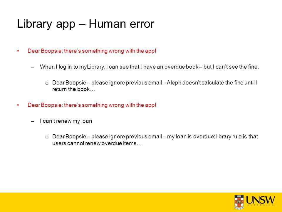 Library app – Human error Dear Boopsie: there's something wrong with the app.