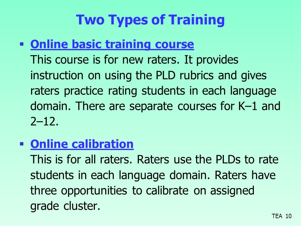 Two Types of Training  Online basic training course This course is for new raters.