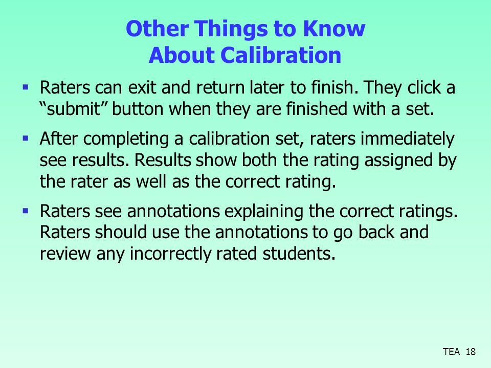 Raters can exit and return later to finish.