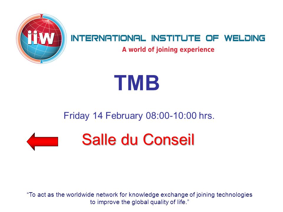 """To act as the worldwide network for knowledge exchange of joining technologies to improve the global quality of life."" TMB Salle du Conseil Friday 14"