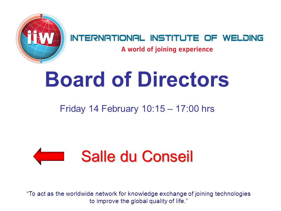 """To act as the worldwide network for knowledge exchange of joining technologies to improve the global quality of life."" Salle du Conseil Board of Dire"