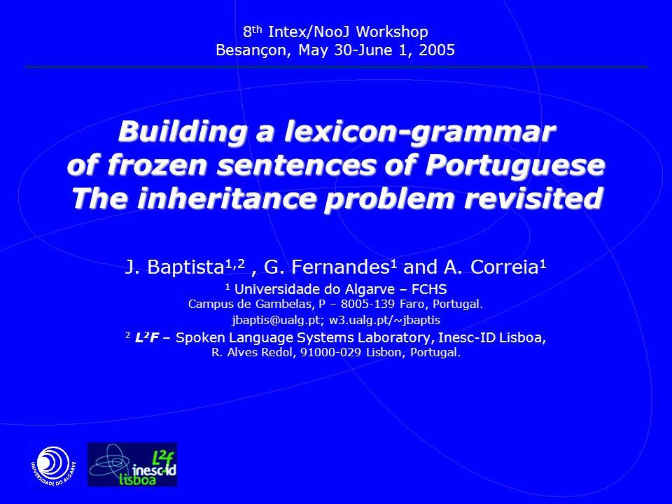 Building a lexicon-grammar of frozen sentences of Portuguese The inheritance problem revisited J.