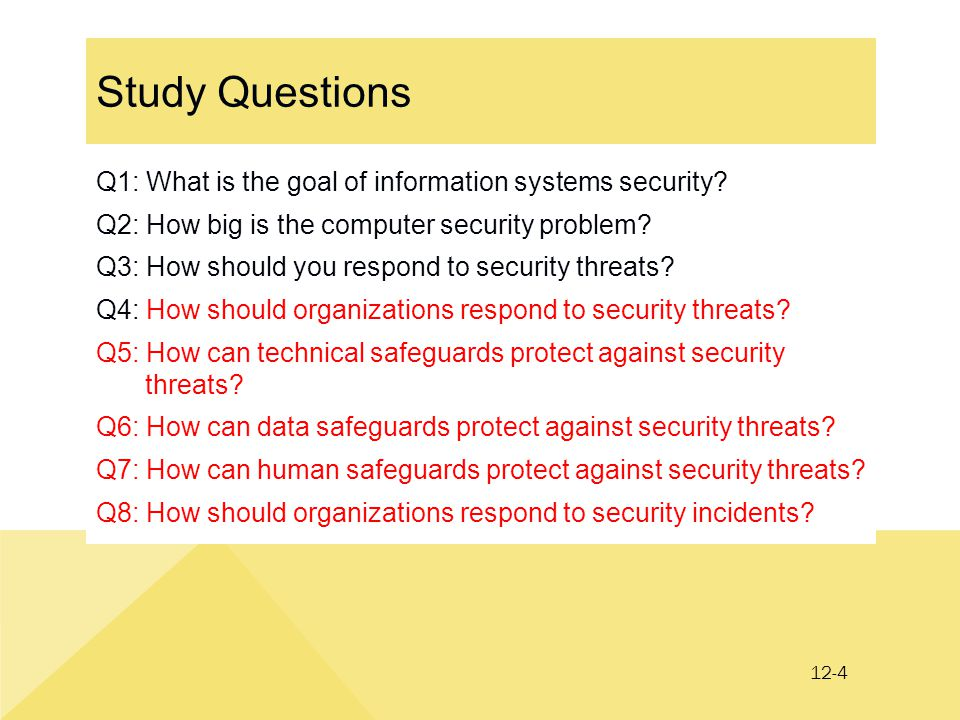 12-4 Study Questions Q1: What is the goal of information systems security.