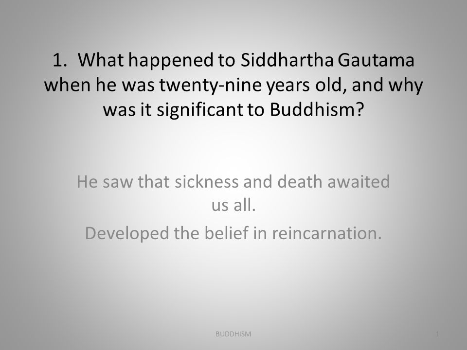 2.What truth did Siddhartha Gautama learn from his meditation and ascetic practice.