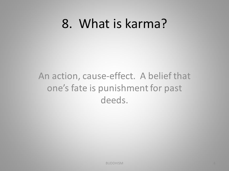 9.What is the connection between karma and reincarnation.