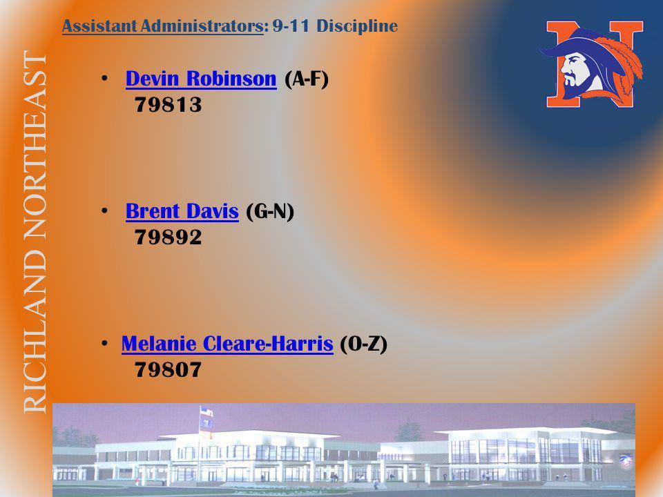 RICHLAND NORTHEAST Assistant Administrators: 9-11 Discipline Devin Robinson (A-F) Devin Robinson 79813 Brent Davis (G-N) Brent Davis 79892 Melanie Cle