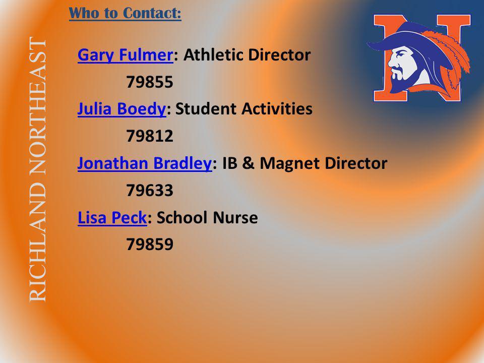 RICHLAND NORTHEAST Gary FulmerGary Fulmer: Athletic Director 79855 Julia BoedyJulia Boedy: Student Activities 79812 Jonathan BradleyJonathan Bradley: