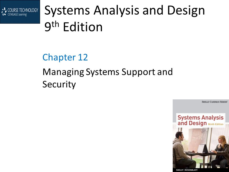 Phase Description Systems Operation, Support, and Security is the final phase in the systems development life cycle You will support and maintain the system, handle security issues, protect the integrity of the system and its data, and be alert to any signs of obsolescence The deliverable for this phase is an operational system that is properly maintained, supported, and secured 2