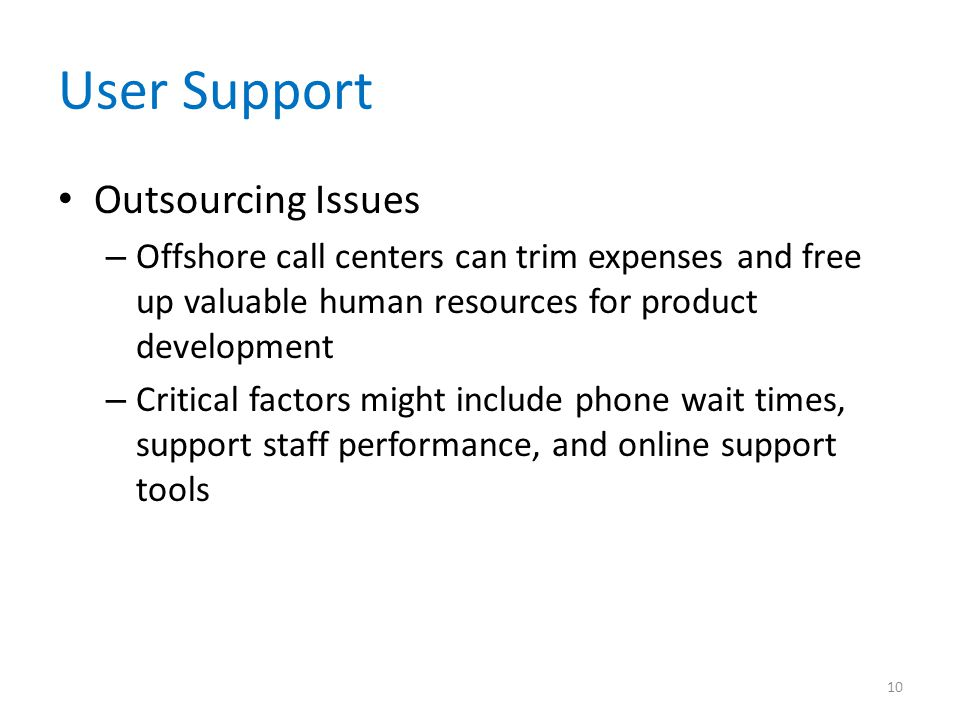 User Support Outsourcing Issues – Offshore call centers can trim expenses and free up valuable human resources for product development – Critical fact