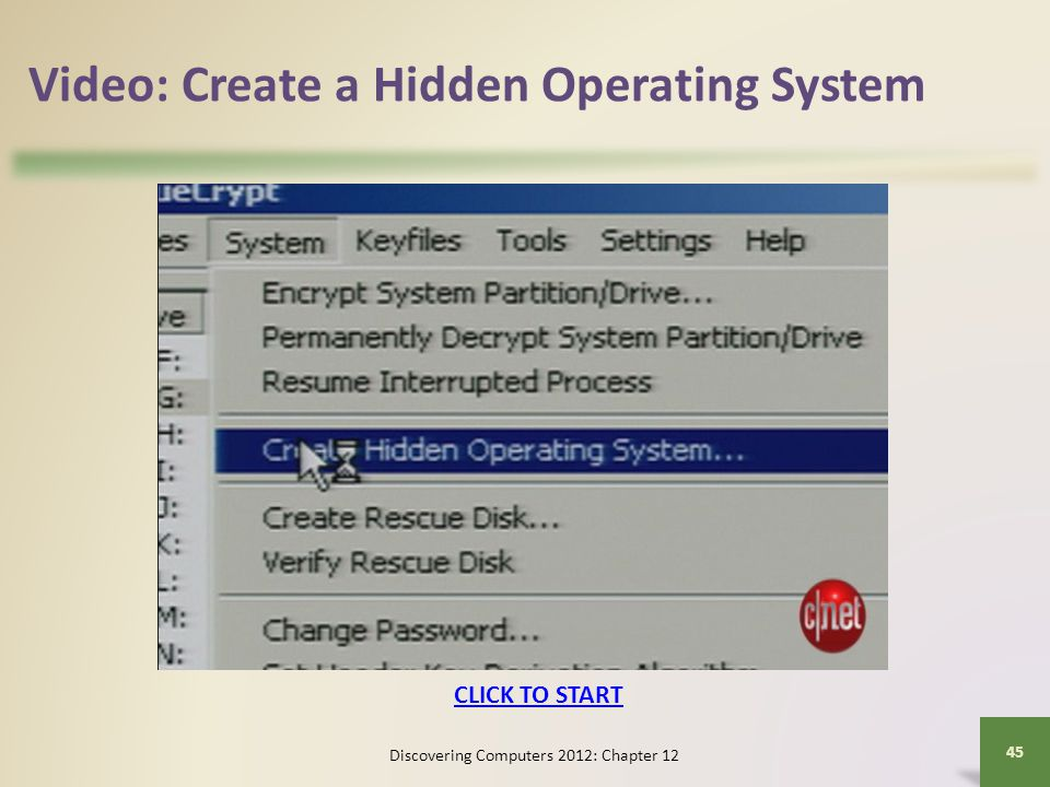 Video: Create a Hidden Operating System Discovering Computers 2012: Chapter 12 45 CLICK TO START
