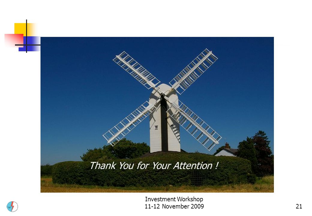 Investment Workshop 11-12 November 200921 Thank You for Your Attention !