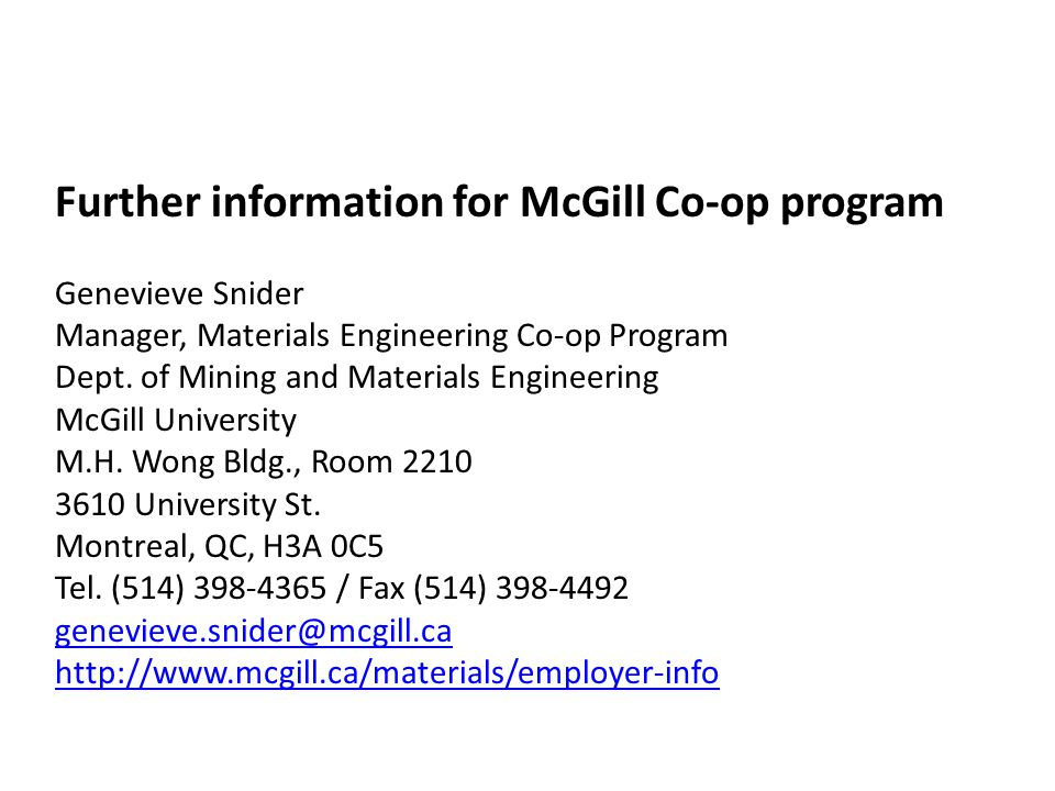 Further information for McGill Co-op program Genevieve Snider Manager, Materials Engineering Co-op Program Dept.