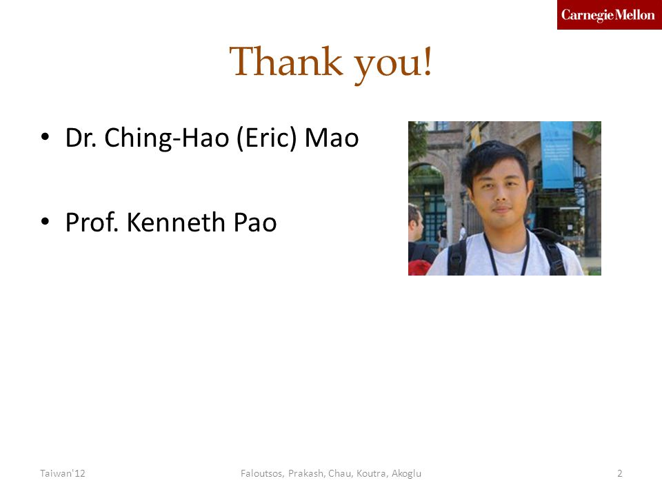 Thank you.Dr. Ching-Hao (Eric) Mao Prof.