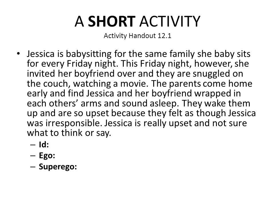 A SHORT ACTIVITY Activity Handout 12.1 Jessica is babysitting for the same family she baby sits for every Friday night. This Friday night, however, sh