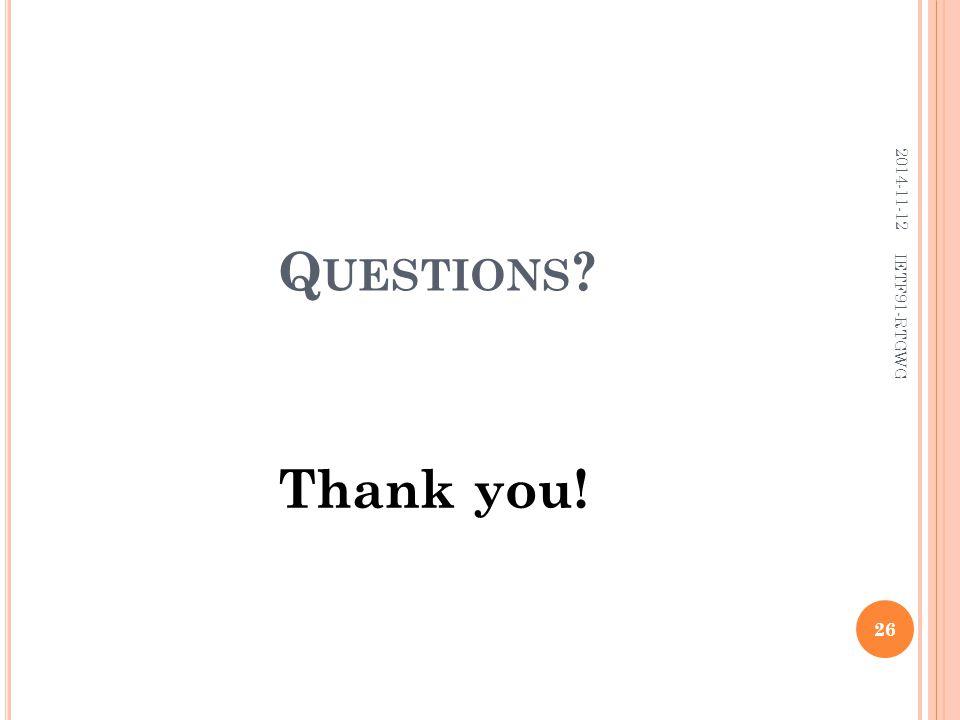 Q UESTIONS ? 26 Thank you! 2014-11-12 IETF91-RTGWG