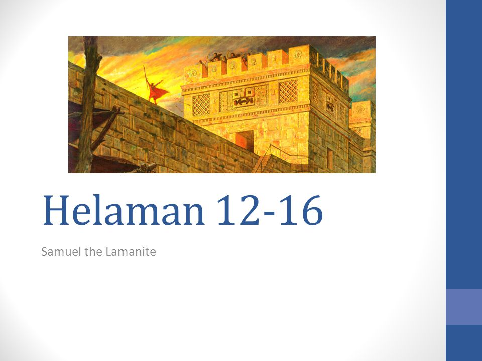 Helaman 12-16 Samuel the Lamanite