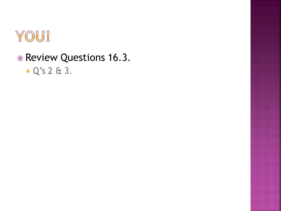  Review Questions 16.3.  Q's 2 & 3.