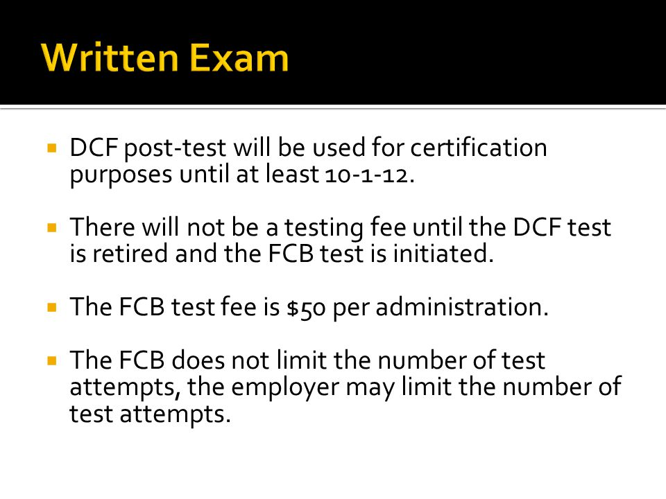  DCF post-test will be used for certification purposes until at least