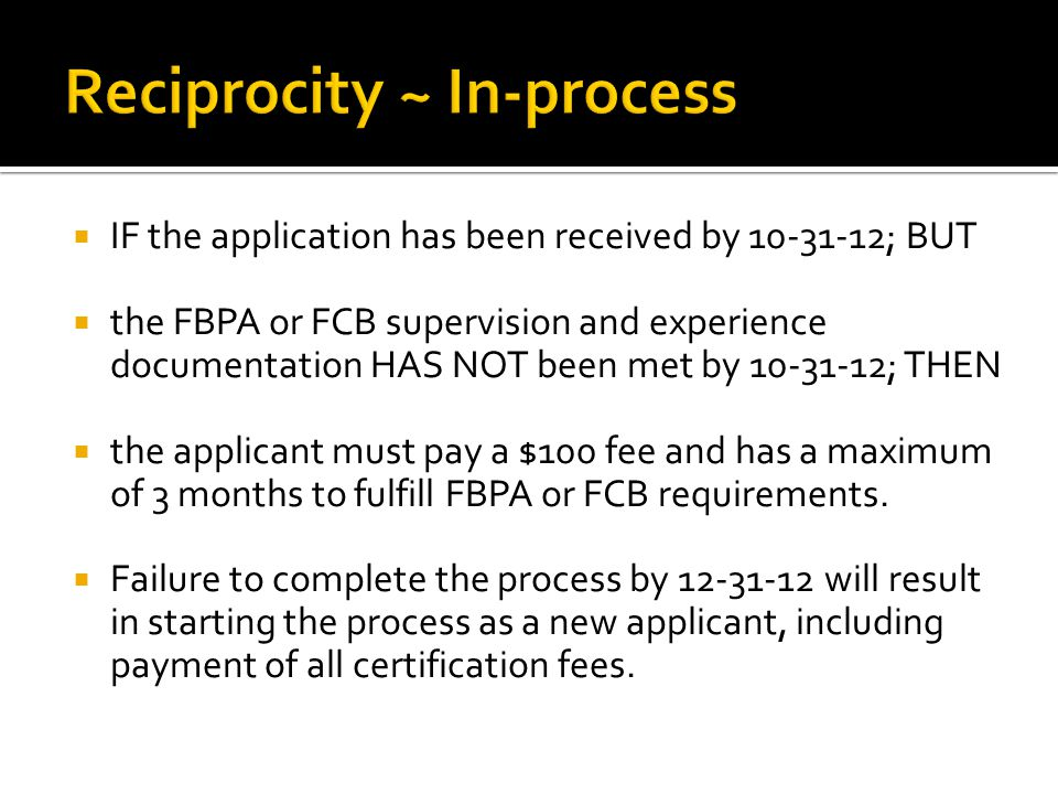  All credentials issued during reciprocity period expire 10-31-13.