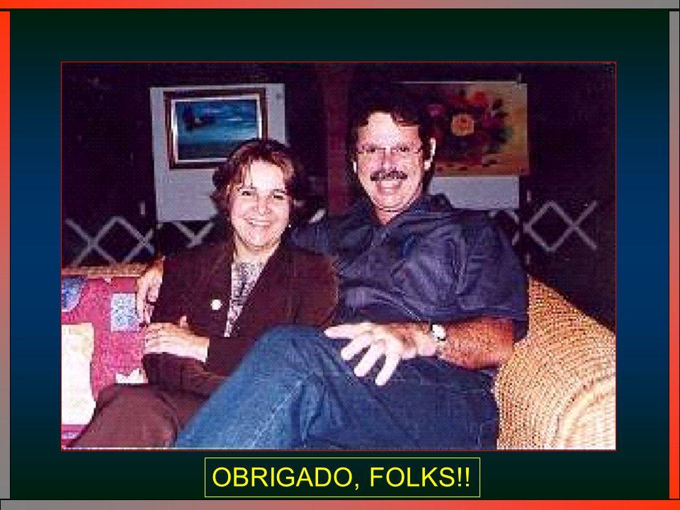 OBRIGADO, FOLKS!!