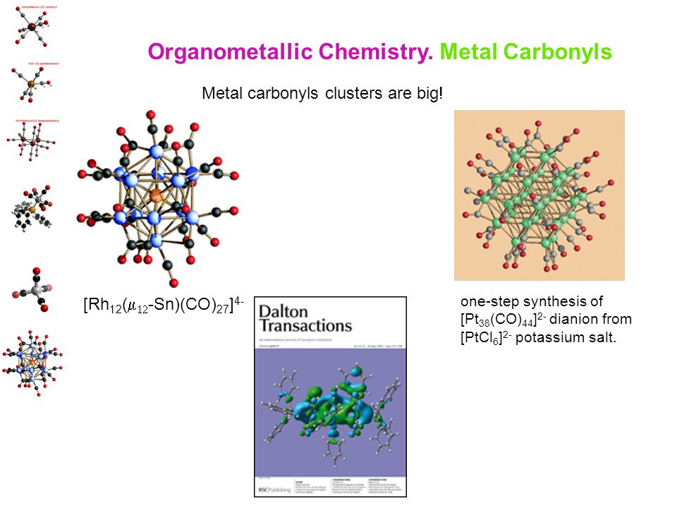 [Rh 12 (   -Sn)(CO) 27 ] 4- one-step synthesis of [Pt 38 (CO) 44 ] 2- dianion from [PtCl 6 ] 2- potassium salt. Organometallic Chemistry. Metal Car