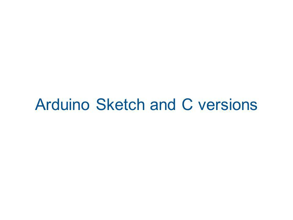 Arduino Sketch and C versions