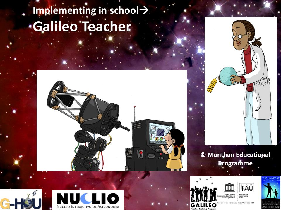 Implementing in school  Galileo Teacher © Manthan Educational Programme