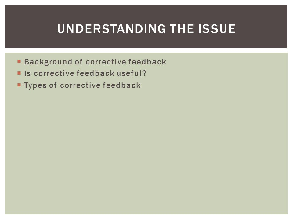  Background of corrective feedback  Is corrective feedback useful.
