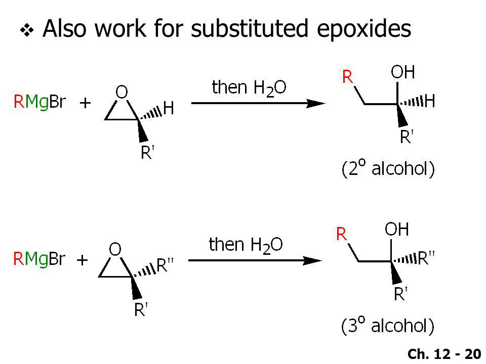 Ch. 12 - 20  Also work for substituted epoxides