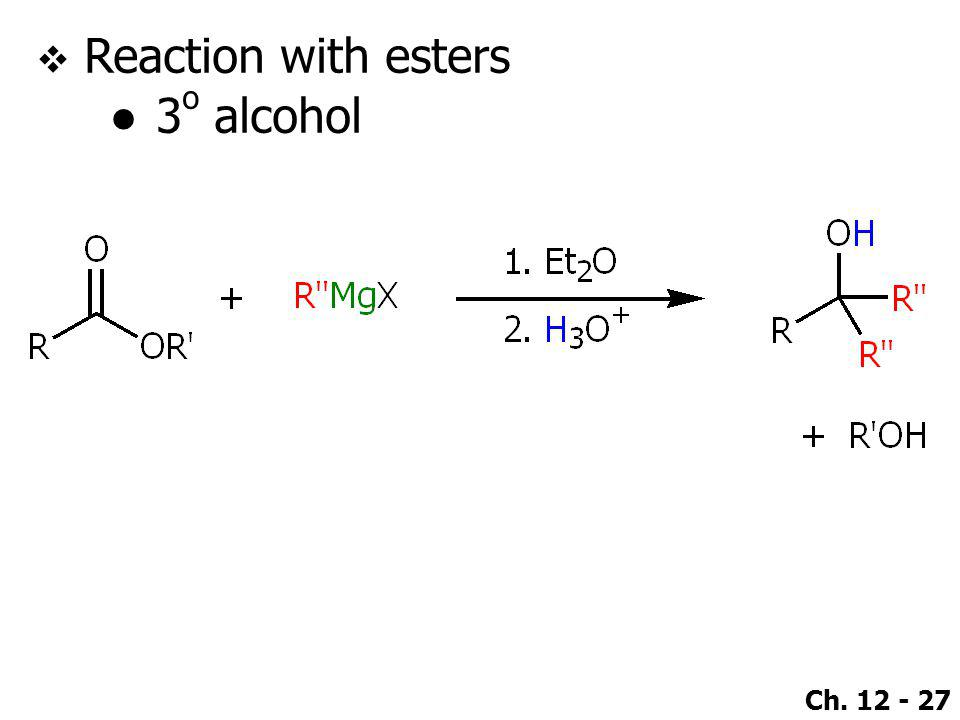 Ch. 12 - 27  Reaction with esters ●3 o alcohol