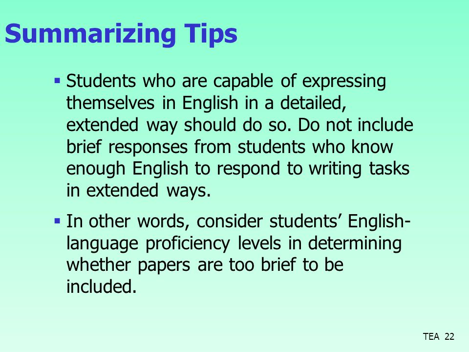 Summarizing Tips  Students who are capable of expressing themselves in English in a detailed, extended way should do so.