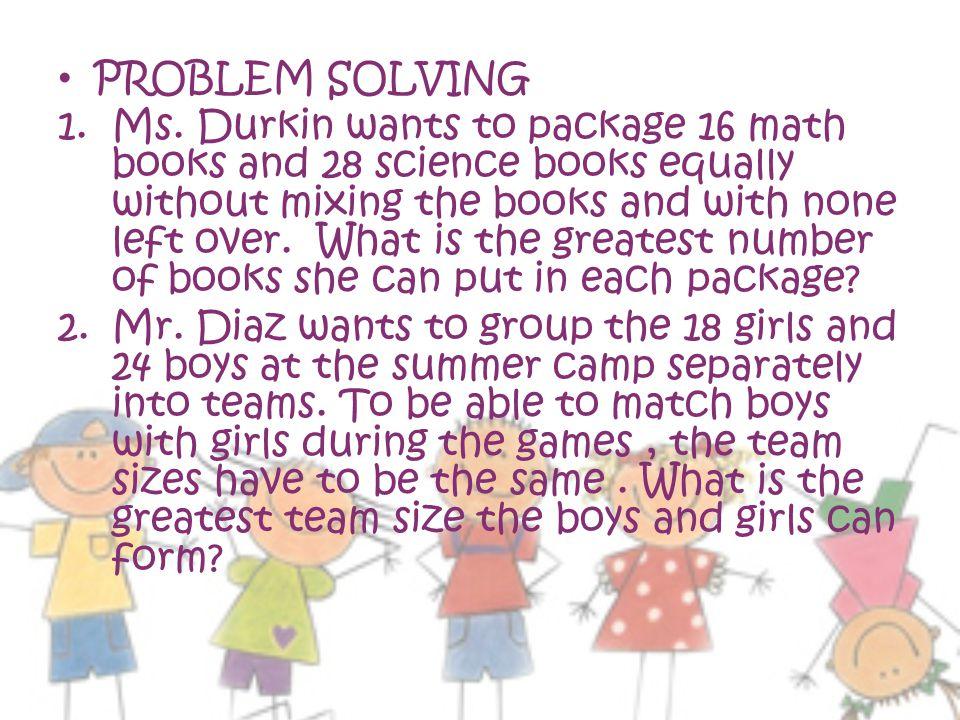 PROBLEM SOLVING 1.Ms.