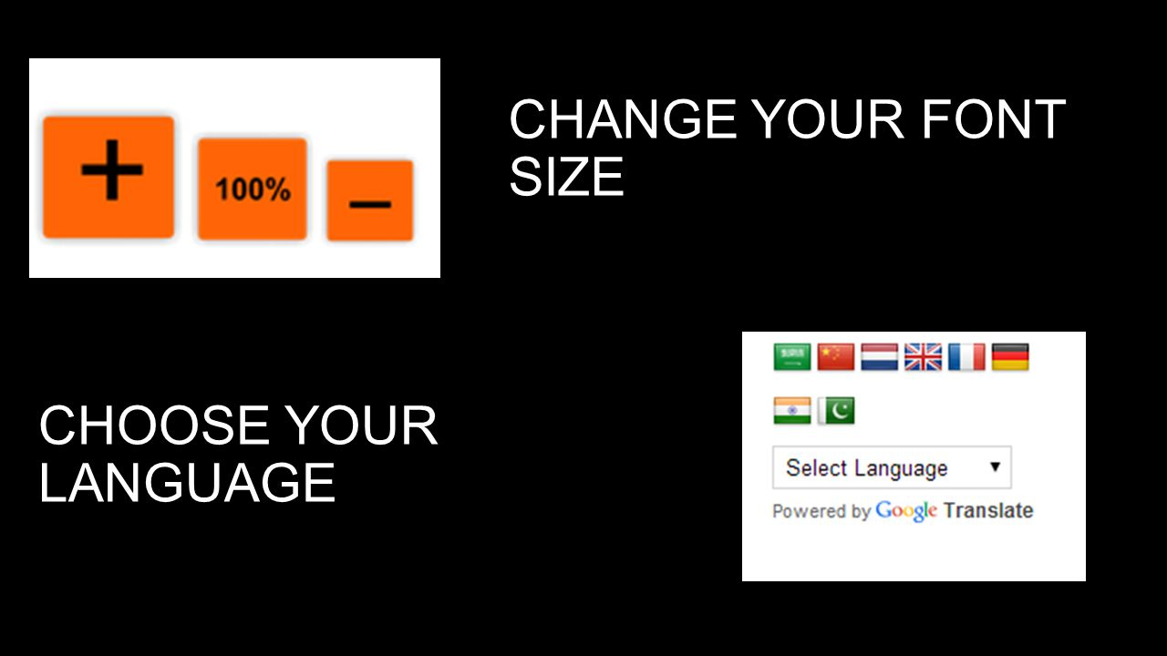 CHANGE YOUR FONT SIZE CHOOSE YOUR LANGUAGE