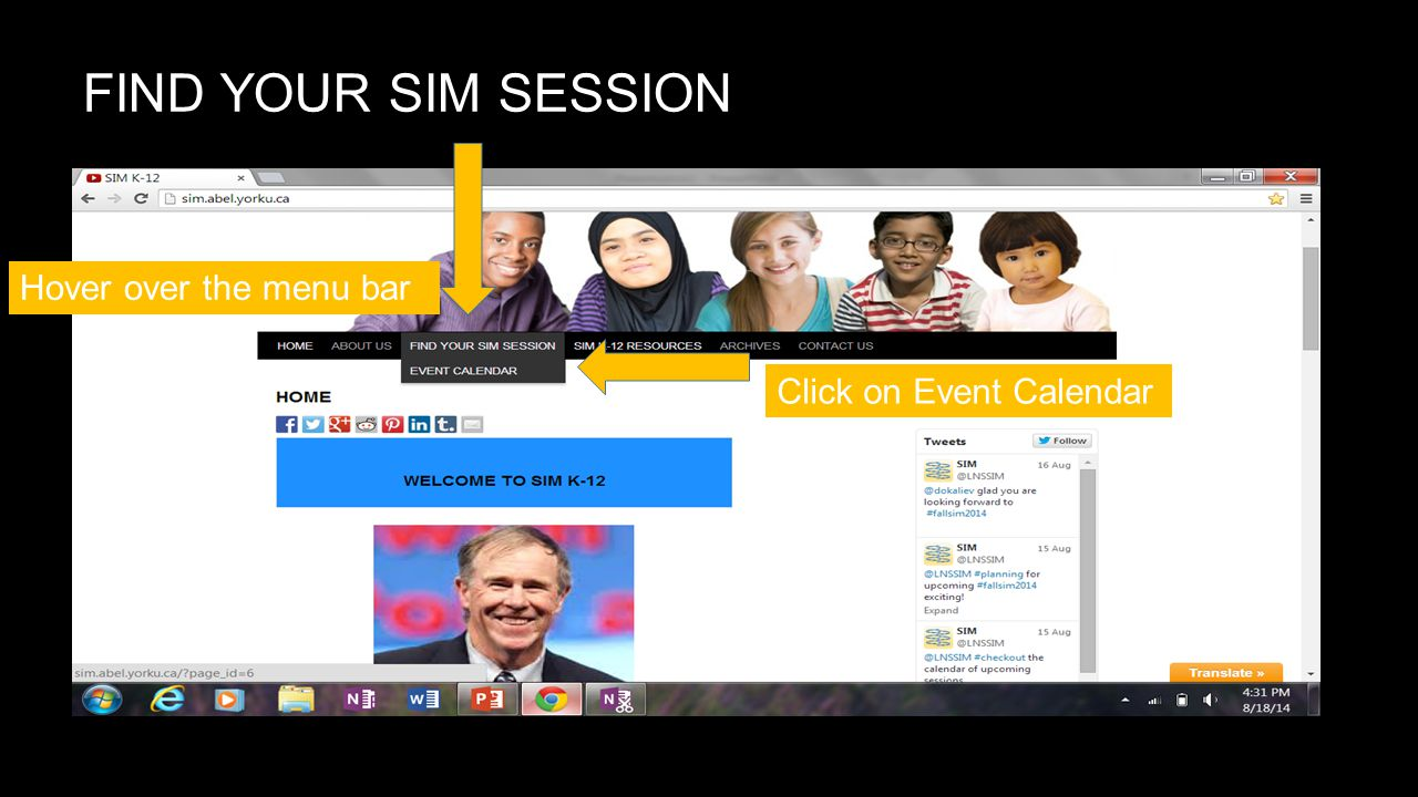 FIND YOUR SIM SESSION Hover over the menu bar Click on Event Calendar