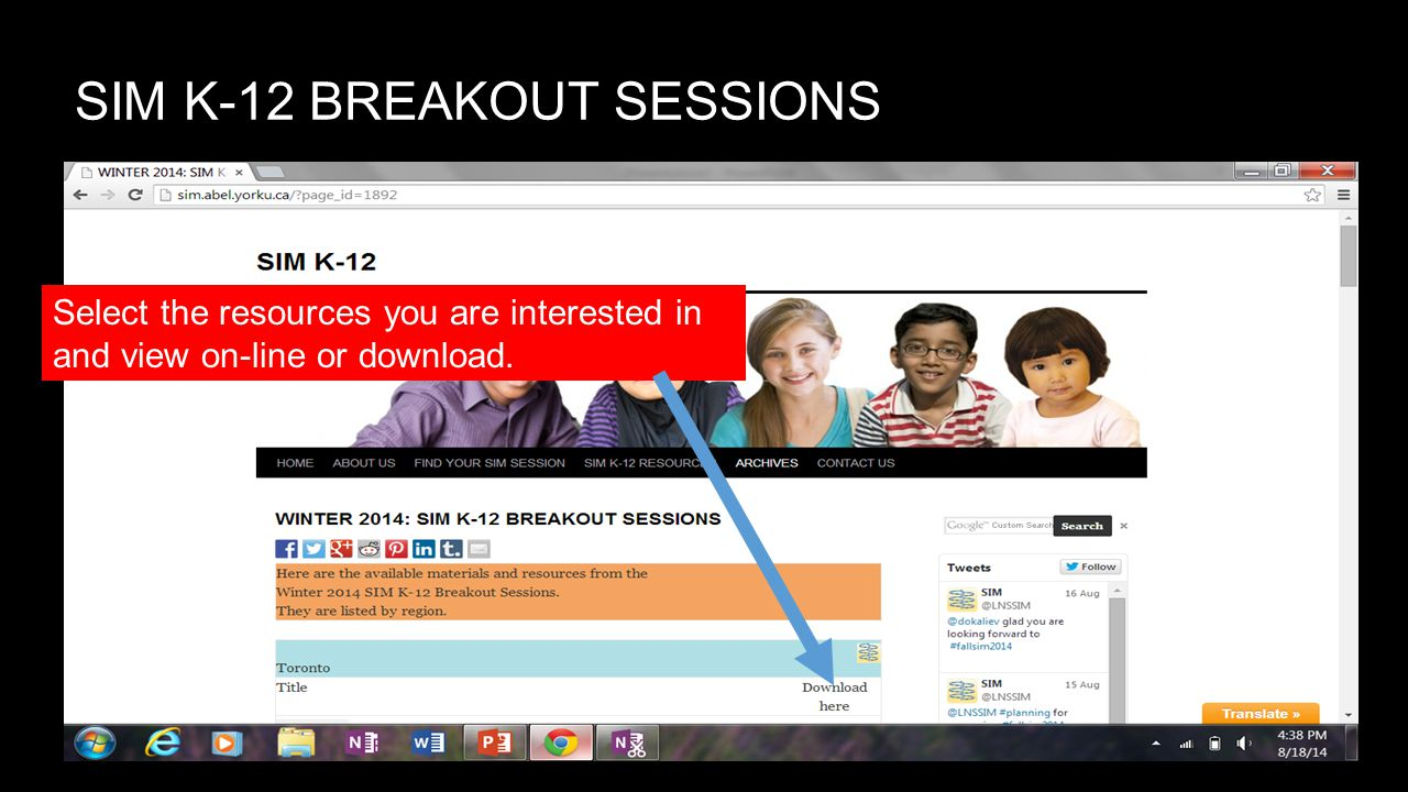 SIM K-12 BREAKOUT SESSIONS Select the resources you are interested in and view on-line or download.