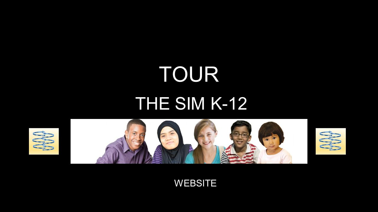 TOUR THE SIM K-12 WEBSITE