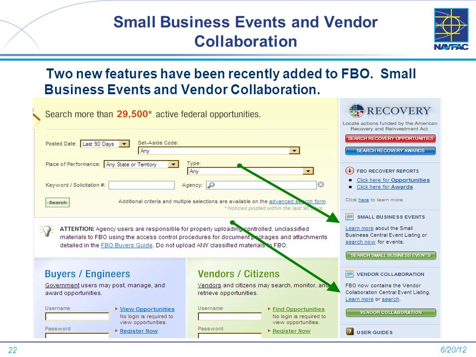 22 Small Business Events and Vendor Collaboration Two new features have been recently added to FBO. Small Business Events and Vendor Collaboration. 6/