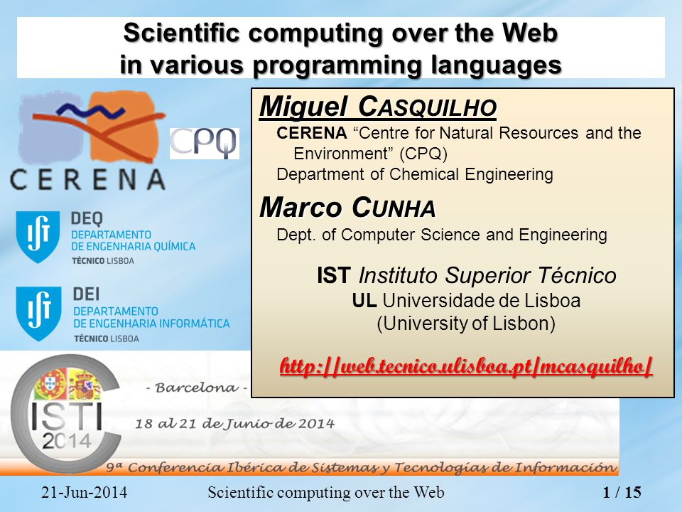 Miguel C ASQUILHO CERENA Centre for Natural Resources and the Environment (CPQ) Department of Chemical Engineering Marco C UNHA Dept.