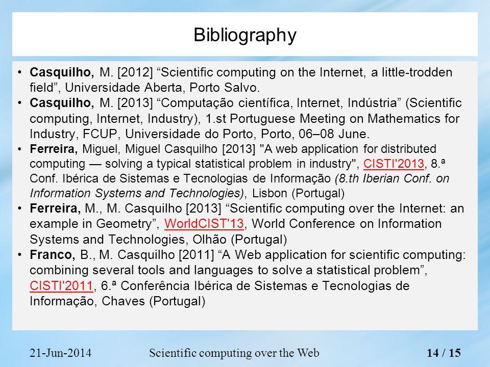 "21-Jun-2014Scientific computing over the Web Casquilho, M. [2012] ""Scientific computing on the Internet, a little-trodden field"", Universidade Aberta,"
