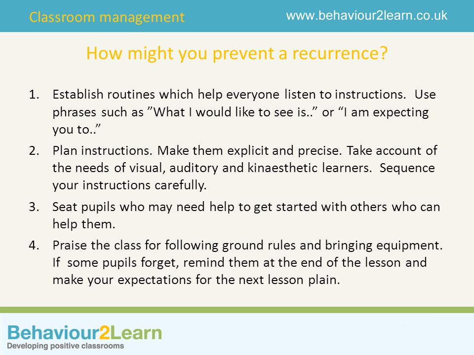 Classroom management Underlying Principles Giving explicit instructions which are well sequenced is an essential teaching skill.