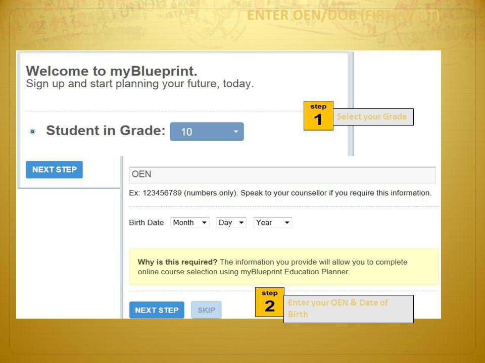 ENTER OEN/DOB (FIRST VISIT) Select your Grade Enter your OEN & Date of Birth