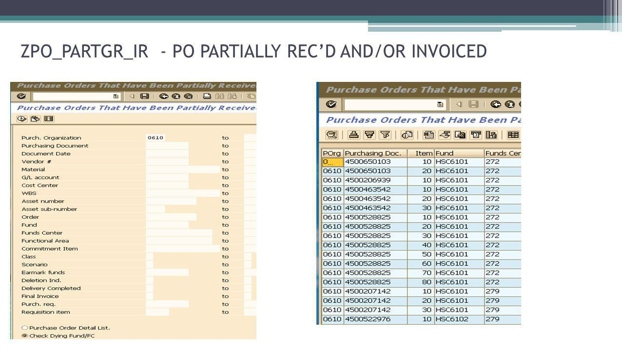 ZPO_PARTGR_IR - PO PARTIALLY REC'D AND/OR INVOICED