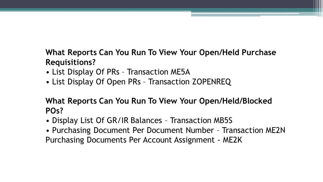 What Reports Can You Run To View Your Open/Held Purchase Requisitions.
