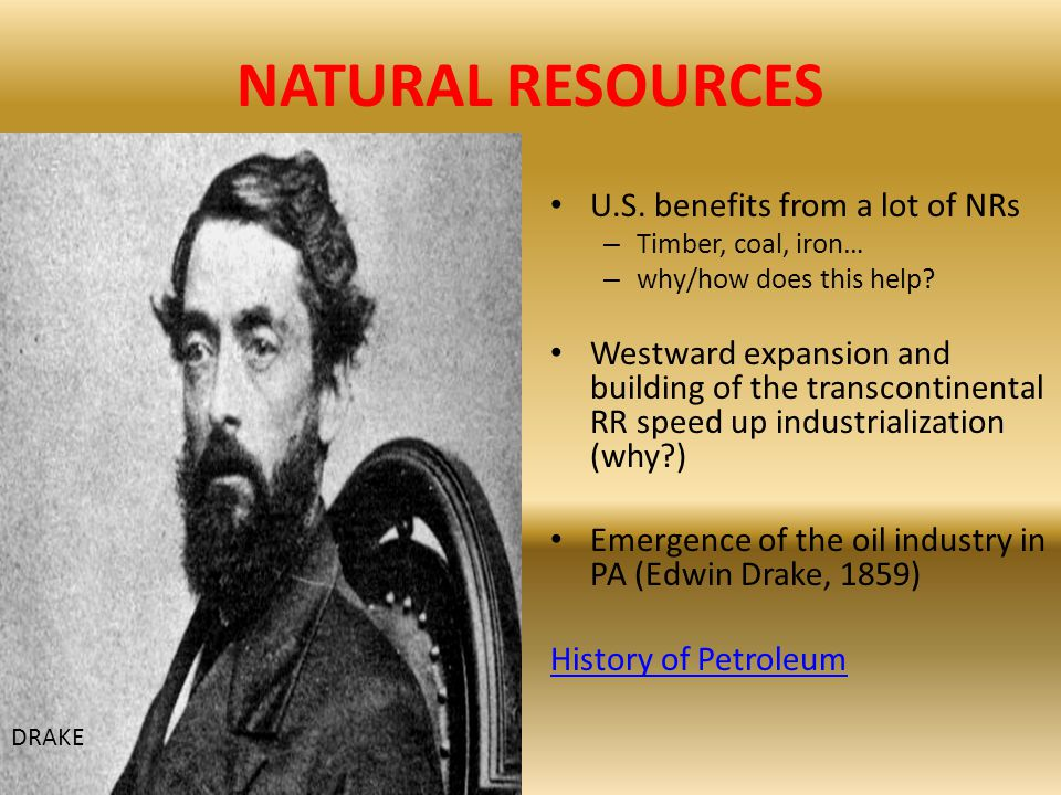 NATURAL RESOURCES U.S. benefits from a lot of NRs – Timber, coal, iron… – why/how does this help? Westward expansion and building of the transcontinen